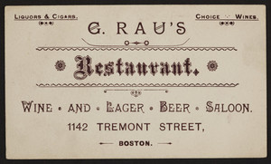 Trade card for G. Rau's Restaurant, wine and lager beer saloon, 1142 Tremont Street, Boston, Mass., undated