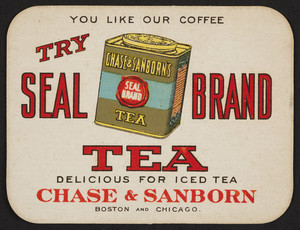 Trade card for Chase & Sanborn's Seal Brand Tea, Boston, Mass. and Chicago Illinois, undated