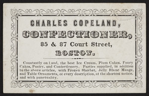 Trade card for Charles Copeland, confectioner, 85 & 87 Court Street, Boston, Mass., undated
