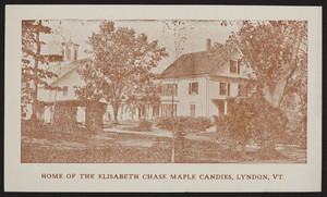 Home of The Elisabeth Chase Maple Candies, Lyndon, Vermont, undated
