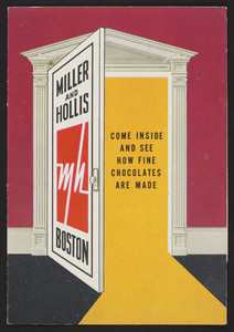 Come inside and see how fine chocolates are made, Miller & Hollis Inc., 65 Beverly Street, Boston, Mass., 1940s