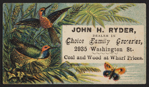 Trade card for John H. Ryder, dealer in choice family groceries, 2935 Washington Street, Boston, Mass., undated