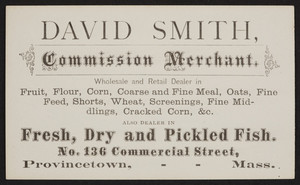 David Smith, commission merchant, groceries, No. 136 Commercial Street, Provincetown, Mass., undated