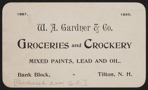 Trade card for W.A. Gardner & Co., groceries and crockery, mixed paints, lead and oil, Bank Block, Tilton, New Hampshire, 1899