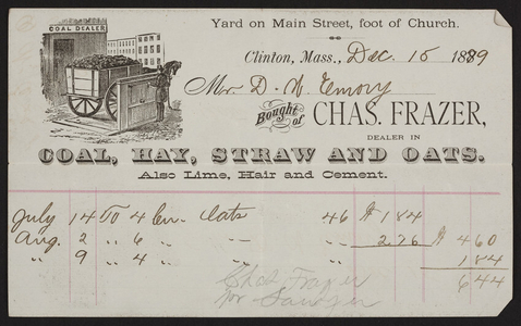 Billhead for Chas. Frazer, dealer in coal, hay, straw and oats, Yard on Main Street, foot of Church, Clinton, Mass., dated December 15, 1889