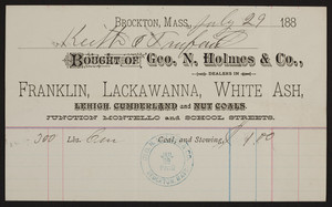 Geo. N. Holmes & Co., Franklin, Lackawanna, White Ash, Lehigh, Cumberland and Nut Coals, junction Montello and School Streets, Brockton, Mass., dated July 29, 1884