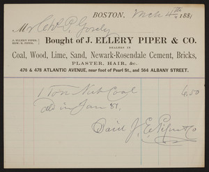 Billhead for J. Ellery Piper & Co., coal, wood, lime, sand, Newark-Rosendale Cement, bricks, plaster, hair, 476 & 478 Atlantic Avenue, near foot of Pearl Street and 564 Albany Street, Boston, Mass., dated March 4, 1881