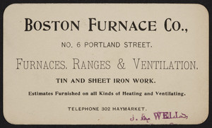Trade card for the Boston Furnace Co., furnaces, ranges & ventilation, tin and sheet iron work, No. 6 Portland Street, Boston, Mass., undated