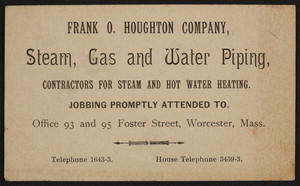 Trade card for Frank O. Houghton Company, steam, gas and water piping, 93 and 95 Foster Street, Worcester, Mass., undated