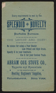 Every requirement is met by the Splendid Novelty Portable Furnace, Abram Cox Stove Co., Philadelphia and New York, undated