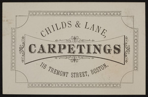 Trade card for Childs & Lane, carpetings, 116 Tremont Street, Boston, Mass., undated