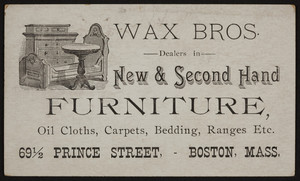 Trade card for Wax Bros., new & second hand furniture, 69 1/2 Prince Street, Boston, Mass., undated