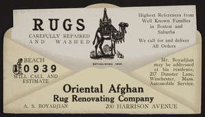 Trade card for the Oriental Afghan Rug Renovating Company, A.S. Boyadjian, 200 Harrison Avenue, Boston, Mass. and 217 Dunster Lane, Winchester, Mass., undated