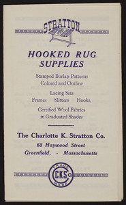 Stratton hooked rug supplies, The Charlotte K. Stratton Co., 68 Haywood Street, Greenfield, Mass., undated