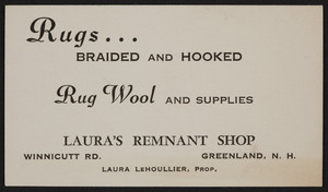 Trade card for Laura's Remnant Shop, rugs, braided and hooked, rug wool and supplies, Winnicutt Road, Greenland, New Hampshire, undated