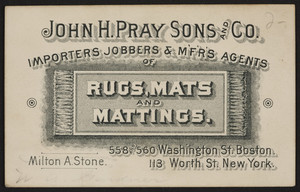 Business card for Milton A. Stone, agent, John H. Pray Sons and Co., rugs, mats, and mattings, 558 and 560 Washington Street, Boston, Mass. and 113 Worth Street, New York, New York, undated