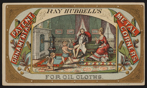 Trade card for Ray Hubbell's Patent Ornamental Metal Corners for oil cloths, location unknown, undated