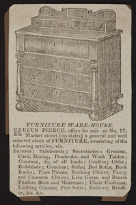 Advertisement for Rufus Pierce, furniture ware-house, No. 17 Market Street, Boston, Mass., undated
