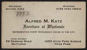 Trade card for Alfred M. Katz, furniture at wholesale, 1253 Hyde Park Avenue, Hyde Park, and 59 Deering Road, Mattapan, Mass., ca. 1930