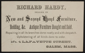 Trade card for Richard Hardy, dealer in new and second hand furniture, bedding, No. 4 Lafayette Street, Salem, Mass., undated