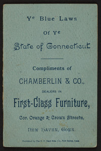 Ye blue laws of ye state of Connecticut, Chamberlin & Co., dealers in first-class furniture, corner Orange & Crown Streets, New Haven, Connecticut, undated