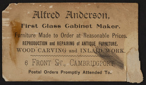 Trade card for Alfred Anderson, first class cabinet maker, 6 Front Street, Cambridgeport, Mass., undated