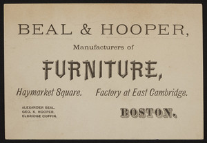 Trade card for Beal & Hooper, manufacturers of furniture, Haymarket Square, Boston and factory at East Cambridge, Mass., undated