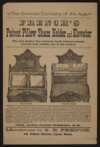 Handbill for French's Patent Pillow Sham Holder and Elevator, G.B. French, 121 Union Street, Lynn, Mass., undated
