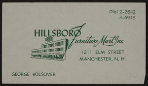 Trade card for the Hillsboro Furniture Mart, Inc., 1211 Elm Street, Manchester, New Hampshire, undated