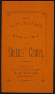 Illustrated catalogue and price-list of the Shakers' chairs, manufactured by the Society of Shakers, R.M. Wagan, Mount Lebanon, New York and Emporium Publications, Newton, Mass., 1971