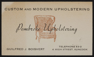 Trade card for Pembroke Upholstering, custom and modern upholstering, 4 High Street, Suncook, New Hampshire, undated