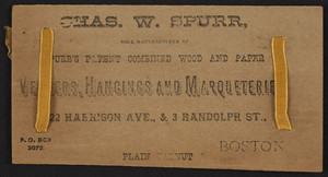 Trade card for Chas W. Spurr, Spurr's Patent Combined Wood and Paper Veneers, Hangings, and Marqueteries, 522 Harrison Avenue & 3 Randolph Street, Boston, Mass., undated