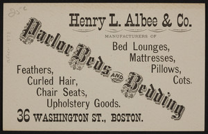 Trade card for Henry L. Albee & Co., parlor beds and bedding, 36 Washington Street, Boston, Mass., undated