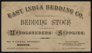 Trade card for the East India Bedding Co., manufacturers and dealers in bedding stock and upholsterers' supplies, No. 8 Canal Street, Boston, Mass., undated