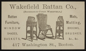 Trade card for the Wakefield Rattan Co., rattan furniture, 417 Washington Street, Boston, Mass., undated