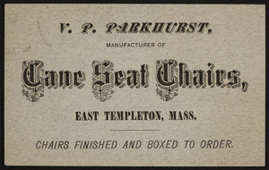 Trade card for V.P. Parkhurst, manufacturer of cane seat chairs, East Templeton, Mass., undated