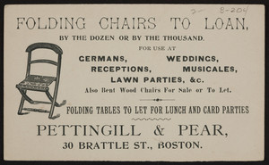 Trade card for Pettingill & Pear, folding chairs to loan, 30 Brattle Street, Boston, Mass., undated
