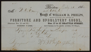 Billhead for William B. Phelps, furniture and upholstery goods, Nos. 17 to 27 Brattle Street, Boston, Mass., dated July 21, 1862
