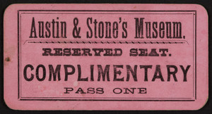 Ticket for Austin & Stone's Museum, Scollay Square, Boston, Mass., undated