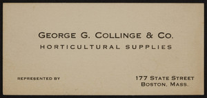 Trade card for George G. Collinge & Co., horticultural supplies, 177 State Street, Boston, Mass., 1920-1940