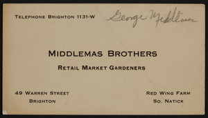 Trade card for Middlemas Brothers, retail market gardeners, 49 Warren Street, Brighton and Red Wing Farm, South Natick, Mass., 1920-1940