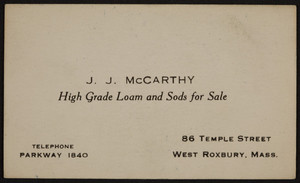 Trade cards for J.J. McCarthy, high grade loam and sods for sale, 86 Temple Street, West Roxbury, Mass., 1920-1940