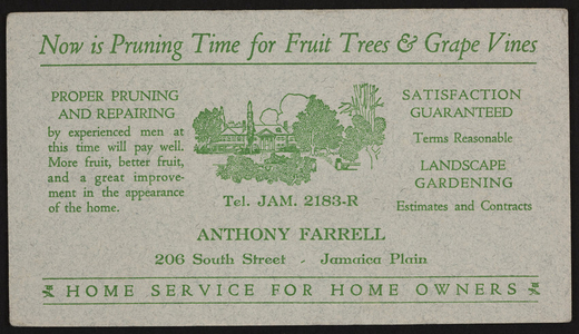 Trade card for Anthony Farrell, landscape gardening, 206 South Street, Jamaica Plain, Mass., 1920-1940
