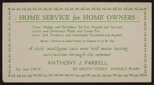 Trade card for Anthony J. Farrell, landscape gardening, 206 South Street, Jamaica Plain, Mass., 1920-1940