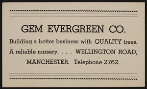 Trade card for the Gem Evergreen Co., nursery, Wellington Road, Manchester, New Hampshire, undated