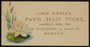 Trade card for John Medina, Paris Hair Store, Lawrence, Mass. and 426 Washington, corner Summer Street, Boston, Mass., undated