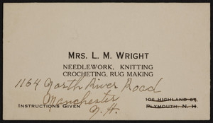 Trade card for Mrs. L.M. Wright, needlework, knitting, crocheting, rug making, 1164 North River Road, Manchester, New Hampshire, undated