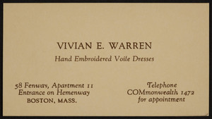 Trade card for Vivian E. Warren, hand embroidered voile dresses, 58 Fenway, Apartment 11, Boston, Mass., undated