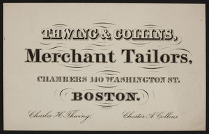 Trade card for Thwing & Collins, merchant tailors, 140 Washington Street, Boston, Mass., undated