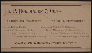 Trade card for L.P. Hollander & Co., merchant tailors, ladies' costumers, 492 & 494 Washington Street, Boston, Mass., undated